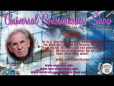 Russel Targ ---  Universal Consciousness Show 1-4-19