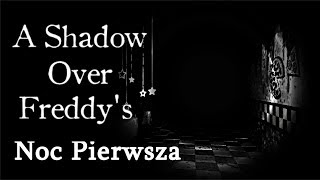 A Shadow Over Freddy's - Noc Pierwsza - Nowy Fangame Five Nights at Freddy's [PL/ENG]