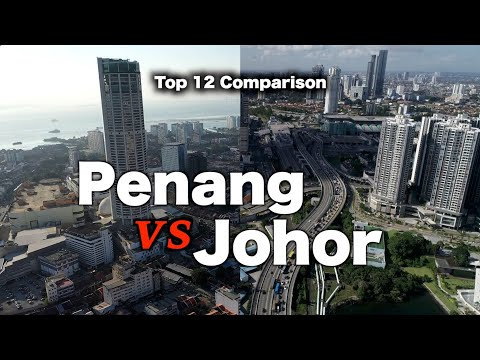 Johor vs Penang - Top 12 Comparisons