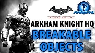 Batman Arkham Knight - Arkham Knight HQ - All Breakable Objects Locations
