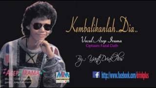 Gambar cover KEMBALIKANLAH DIA VOCAL ASEP IRAMA OUT