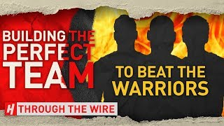 Building The Team To Beat The Warriors   Through The Wire Podcast