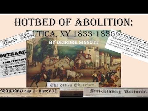 Utica, NY Hotbed of Abolition: 1833-1836