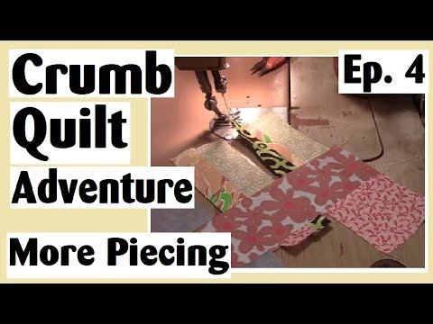 Crumb Quilting Adventure - More Strip Sets and Chain Piecing | Ep. 4