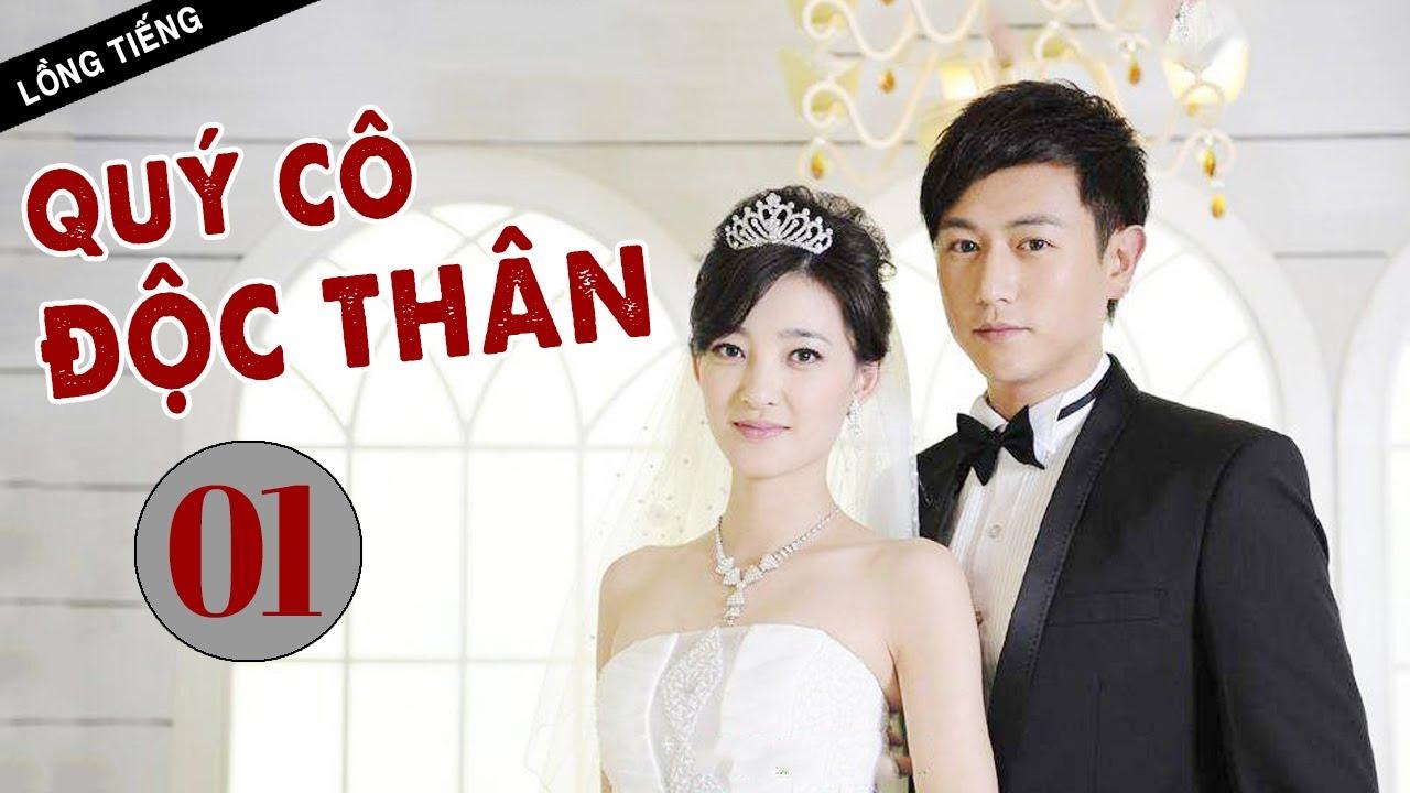 [ Lồng Tiếng ] QUÝ CÔ ĐỘC THÂN – Tập 01   Phim Tình Cảm Trung Quốc Cực Hay
