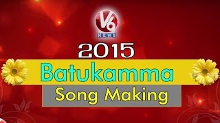 V6 Bathukamma Song 2015 Making