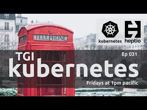 TGI Kubernetes 031: Connecting with Telepresence