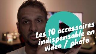 Les 10 accessoires indispensable pour la video/photo