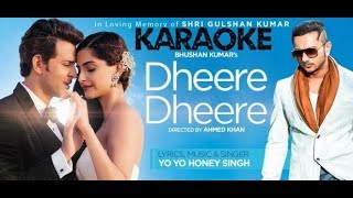 Dheere Dheere Se - Honey Singh (Karaoke) | Hindi Karaoke