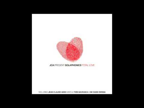 JCA pres. Solaphonics  - Total Love (Jean Claude Ades Vocal Dub)