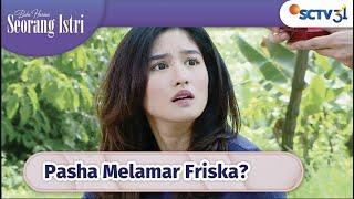 APA!! Pasha Ingin Melamar Friska? | Buku Harian Seorang Istri - Episode 303