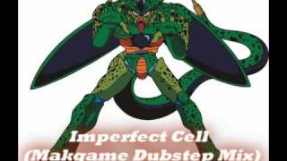 Imperfect Cell (Makgame Dubstep Mix)