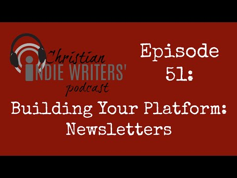 Episode 52: Building Your Platform: Newsletters