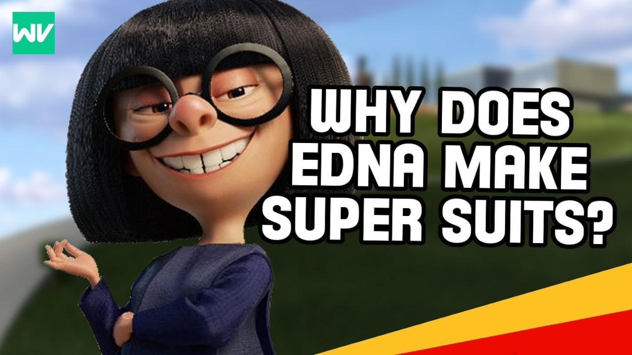 Why Edna Mode Makes Super Suits Incredibles Theory Discovering Disney Pixar Youtube