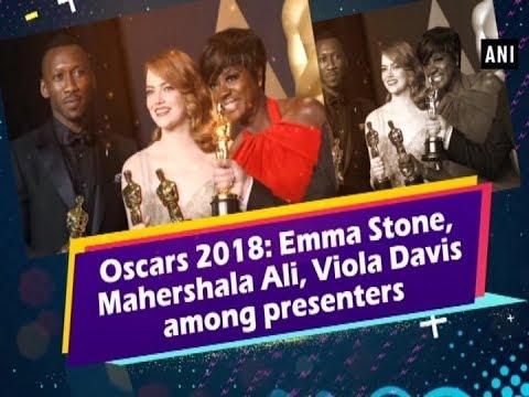 Oscars 2018: Emma Stone, Mahershala Ali, Viola Davis among presenters - ANI News