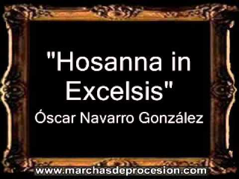 Hosanna in Excelsis - Óscar Navarro González [BM]
