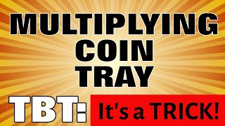Multiplying Coin Tray- Make Money Appear