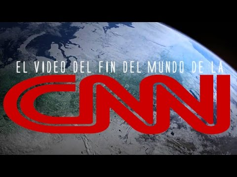 El video del fin del mundo de CNN