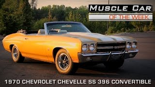 Muscle Car Of The Week Video Episode #128:  1970 Chevelle SS 396 Convertible
