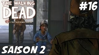 [Let's Play] Saison 2 Ep 16 | The Walking Dead | Tu es tout ce qu'il me reste [HD] [Fr]