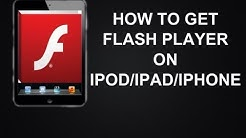 HOW TO: GET FLASH PLAYER ON iPod/iPad/iPhone/NO JAILBREAK NEEDED