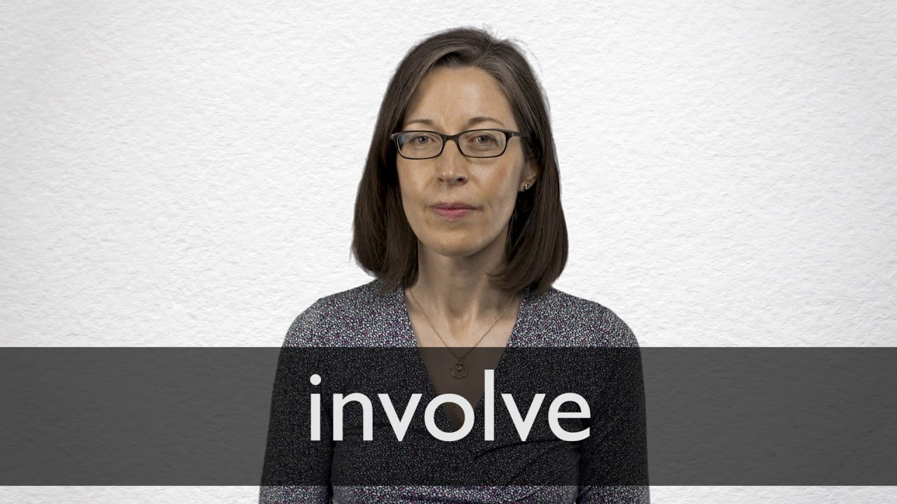 How to pronounce INVOLVE in British English