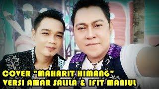 Gambar cover Cover MAHARIT HIMANG versi Amar shalila & Ifit manjul...