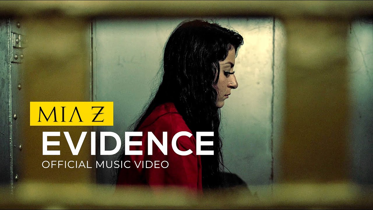 Mia Z - Evidence (Official Music Video)