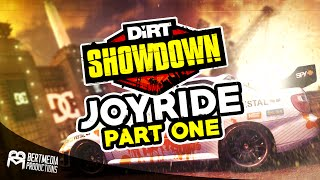 DiRT Showdown - JOYRIDE (Part One)