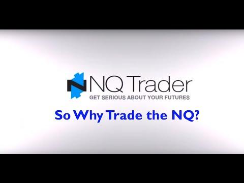NQ Trader - So Why Trade the NQ?