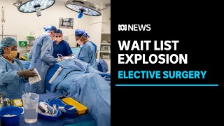 Elective surgery waiting lists predicted to surge early next year | ABC News