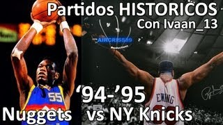 NBA2K13 - Nuggets vs Knicks '94-'95 - Partidos Históricos con Ivaan_13 ONLINE