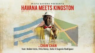 📀 Mista Savona Presents Havana Meets Kingston - 'Chan Chan' [Official Lyrics Video]