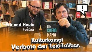 Wir und Heute – Kulturkampf: Verbote der Text-Taliban