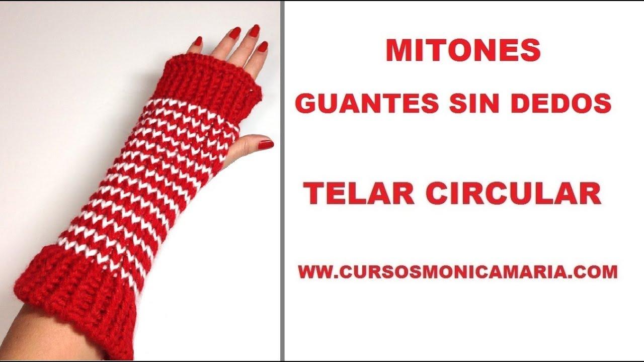 GUANTES SIN DEDOS (MITONES) TELAR CIRCULAR // TUTORIAL PASO A PASO ...