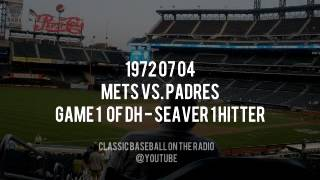 1972 07 04 Mets vs Padres Game 1 of DH   Seaver 1 Hitter   (Bob Murphy, Ralph Kiner)