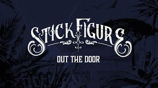 "Stick Figure – ""Out the Door"""