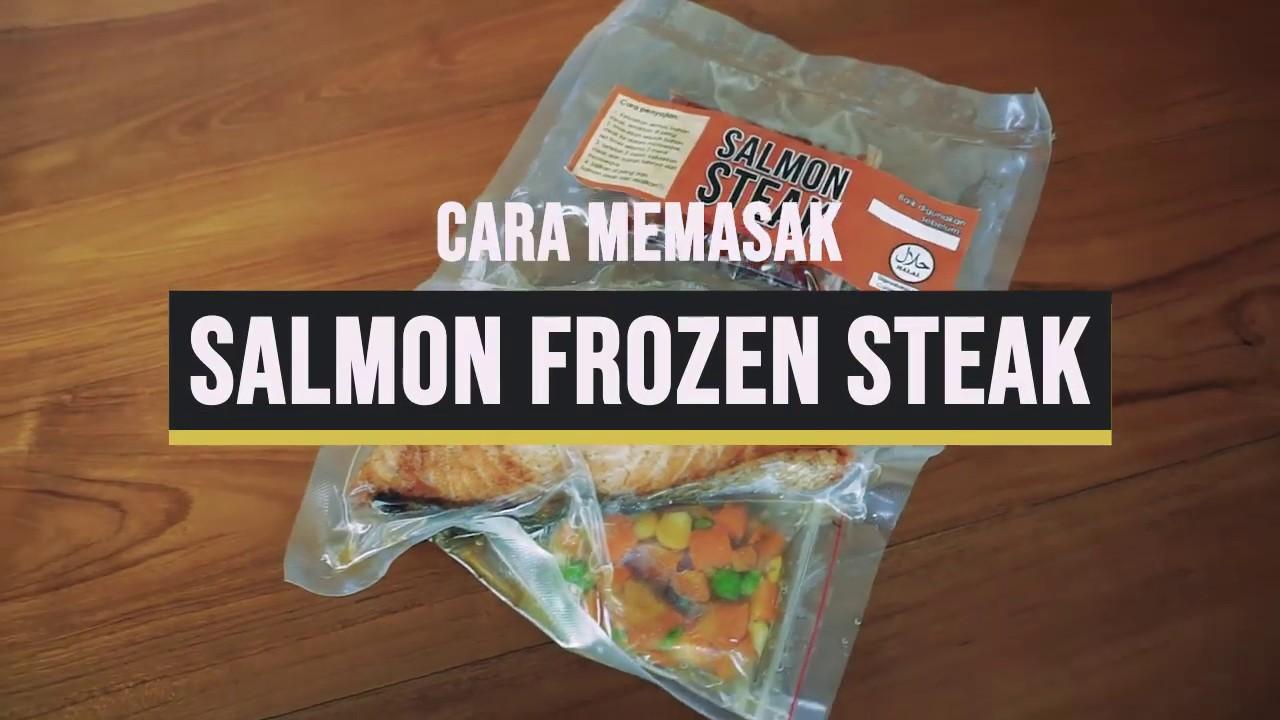 Cara Masak Salmon Steak Frozen (Canthel Frozen) - YouTube