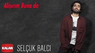 Sel  uk Balci - Alisirim Buna da   Vargit Zamani    2020 Kalan Muzik   Resimi
