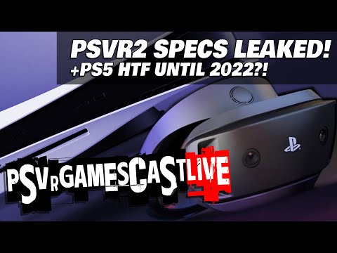 PSVR2 Specs Revealed! | PlayStation 5 Will Be Hard to Find Until Next Year? | PSVR GAMESCAST LIVE