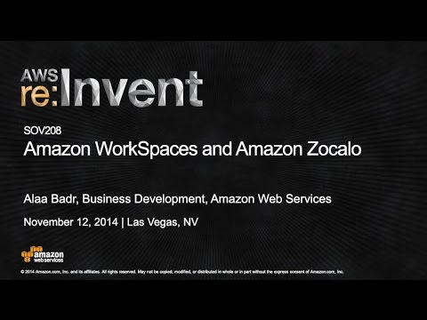 AWS re:Invent 2014 | (SOV208) Amazon WorkSpaces and Amazon Zocalo