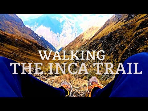 Walking THE INCA TRAIL to MACHU PICCHU