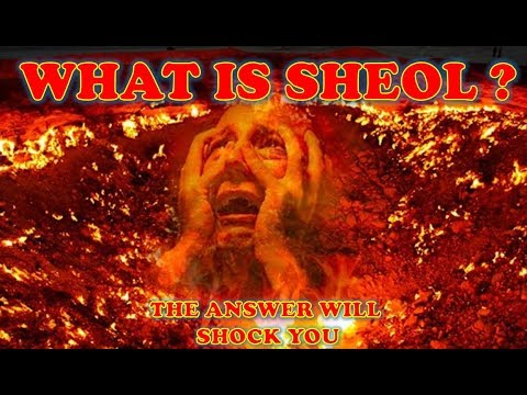 WHAT IS SHEOL ?
