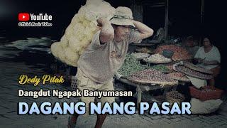 Dedy Pitak ~ DAGANG NANG PASAR  Lagu Ngapak Banyumasan @dpstudioprod
