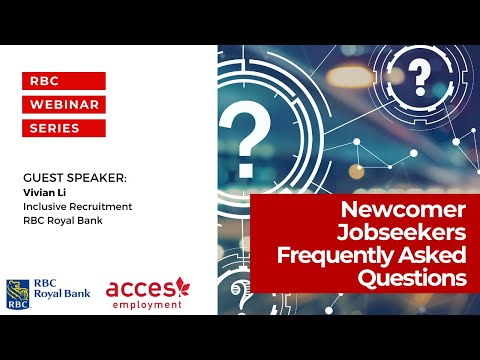 Newcomer Jobseekers: Frequently Asked Questions (RBC Royal Bank)