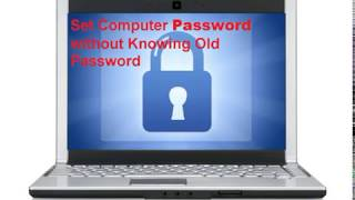 How to Change Window 7 and 10 Computer Password without Knowing Old Password