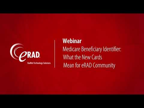 Webinar: Medicare Beneficiary Identifier. What the New Cards Mean for eRAD Community.