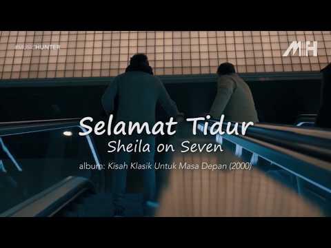 Sheila on 7 - Selamat Tidur (video lirik)