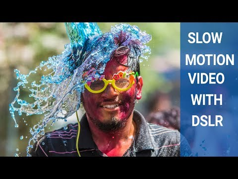 How to shoot Slow Motion Video with DSLR