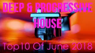 Deep Progressive House Mix Level 029 / Best Of June 2018